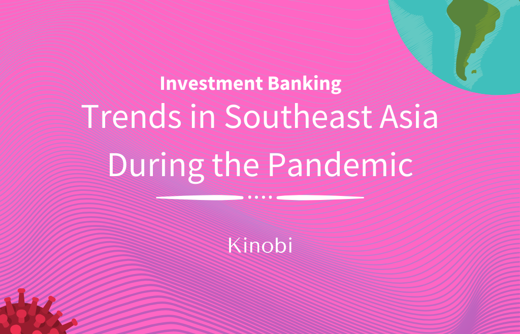 Investment Banking trends in SEA during pandemic