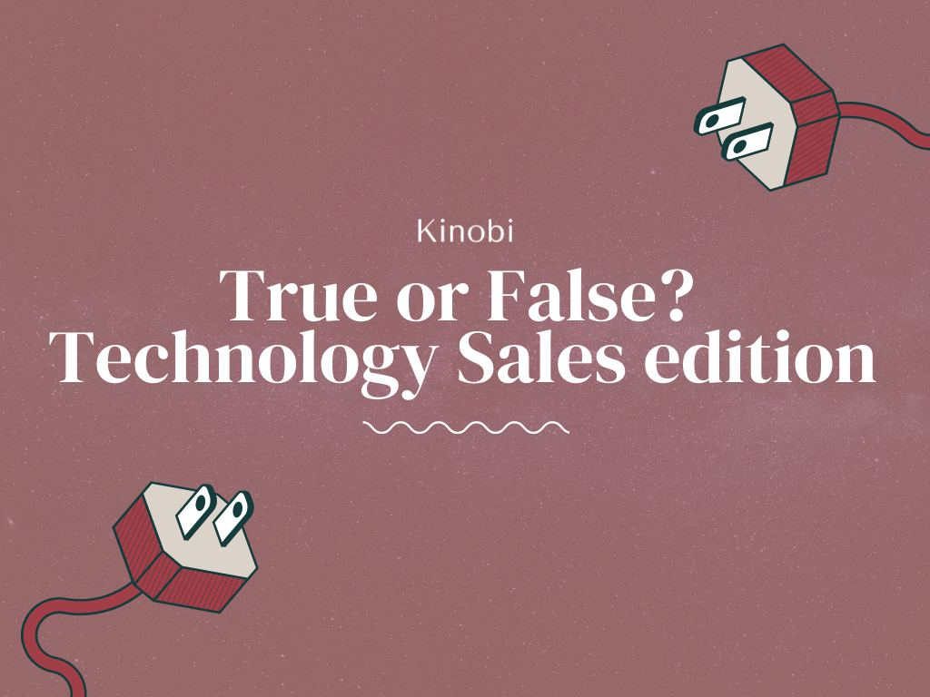 True or False? Technology Sales edition