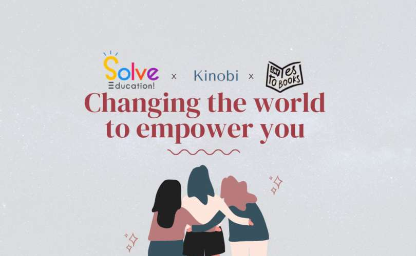 Changing the world to empower you | Solve Education x Kinobi x SYTB